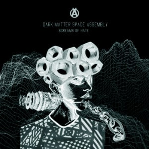 MRKD011 - Dark Matter Space Assembly - Screams Of Hate EP (Ft. ArchivOne & Mickey Nox)