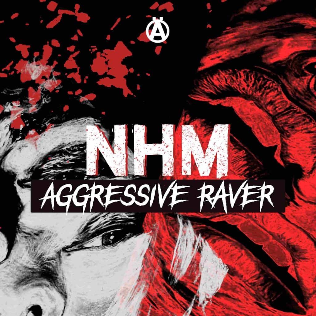 NHM - Aggressive Raver EP Artwork